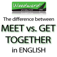 The difference between Meet and Get together in English