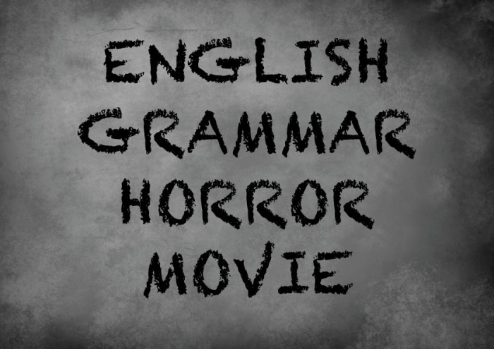 English Grammar Horror Movie Trailer - What do English students fear the most?
