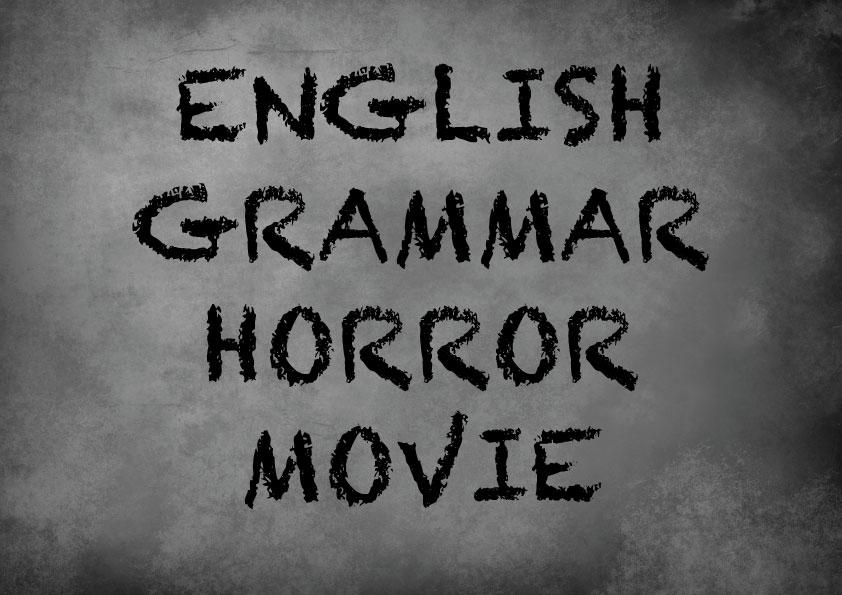 english grammar � horror movie woodward english