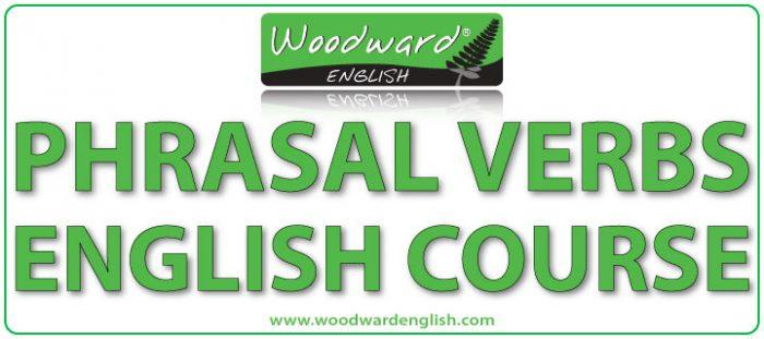 Phrasal Verbs in English Course - Woodward English