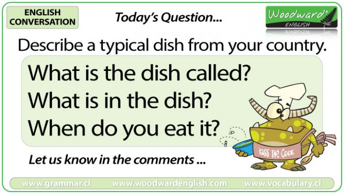 Describe a typical dish from your country - Woodward English Conversation Question 3