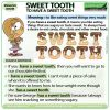 Sweet tooth - Meaning and example sentences of the English idiom To have a sweet tooth