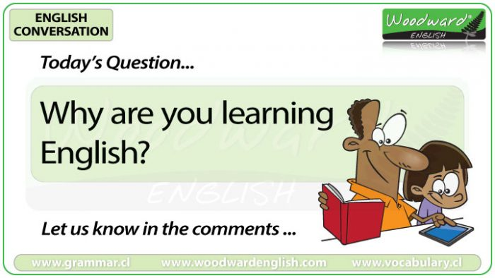 Why are you learning English? Woodward English Conversation Question 15