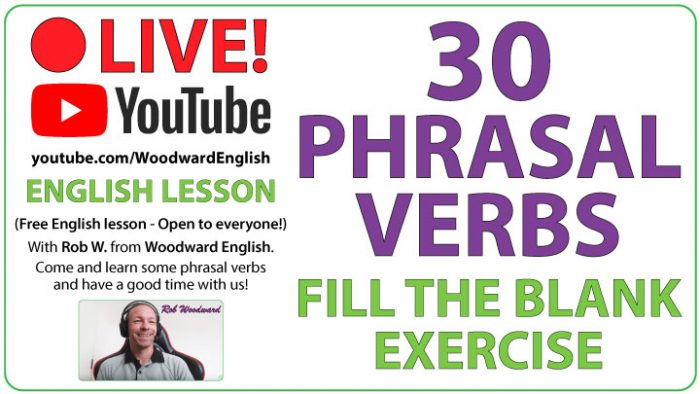 30 phrasal verbs - Fill the blank exercise LIVE on YouTube